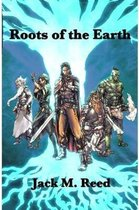 Roots Of the Earth