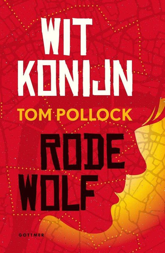 Wit Konijn / Rode Wolf - Tom Pollock pdf epub