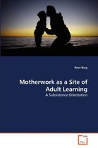 Motherwork as a Site of Adult Learning