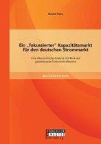 Ein Fokussierter Kapazit tsmarkt F r Den Deutschen Strommarkt