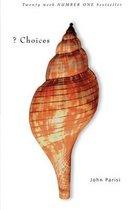 ? Choices
