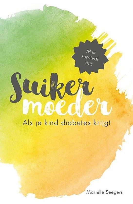 Suikermoeder - Als je kind diabetes krijgt