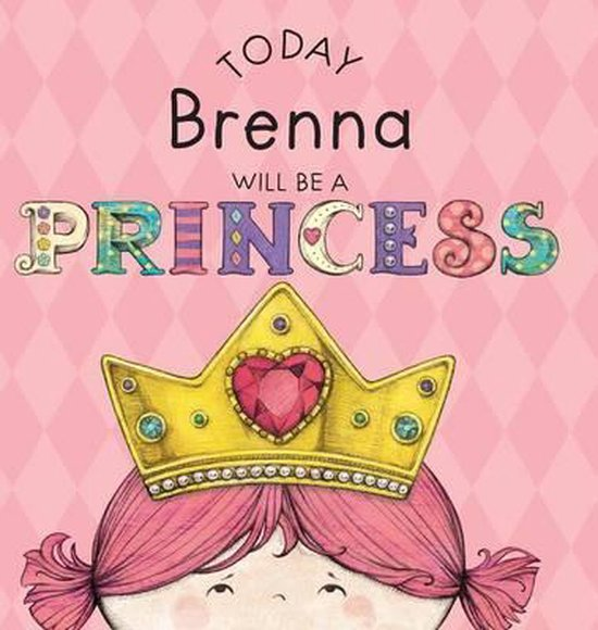 Today Brenna Will Be a Princess