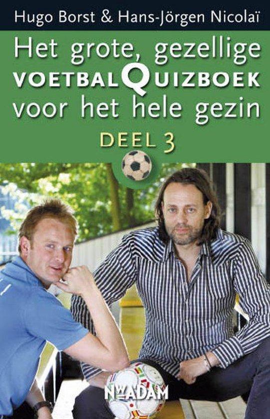Het grote, gezellige voetbalquizboek voor het hele gezin 3 - Hugo Borst pdf epub