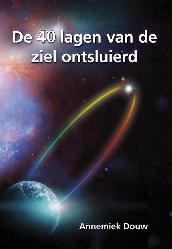 De 40 lagen van de ziel ontsluierd - Annemiek Douw | Fthsonline.com