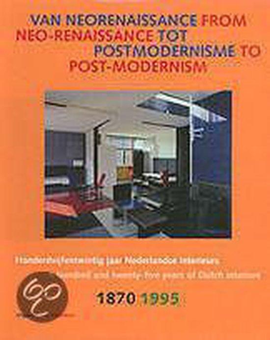 Nederlandse interieurs van neorenaissance tot postmodernisme = Dutch interiors from neo-renaissance to post-modernism - Ellinor Bergvelt  