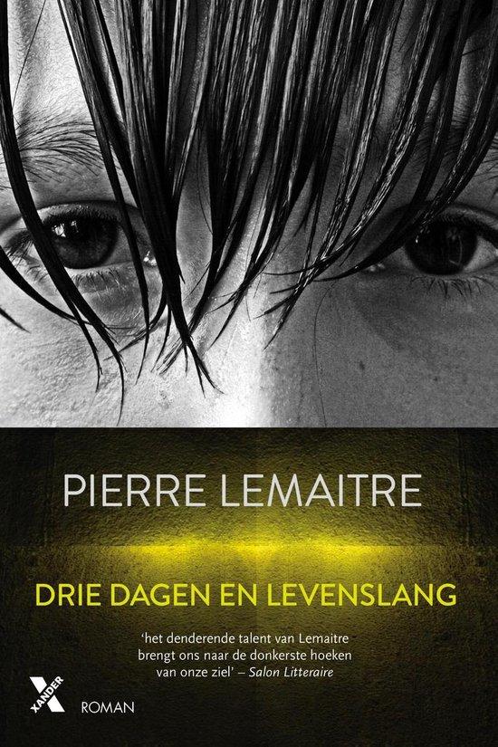 Lemaitre*drie dagen en levenslang - Pierre Lemaître |