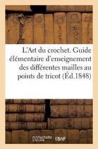 L'Art du crochet. Guide d'instructions et d'enseignement des differentes mailles au points de tricot