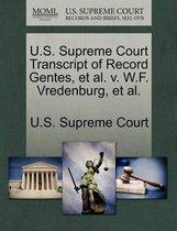 U.S. Supreme Court Transcript of Record Gentes, et al. V. W.F. Vredenburg, et al.