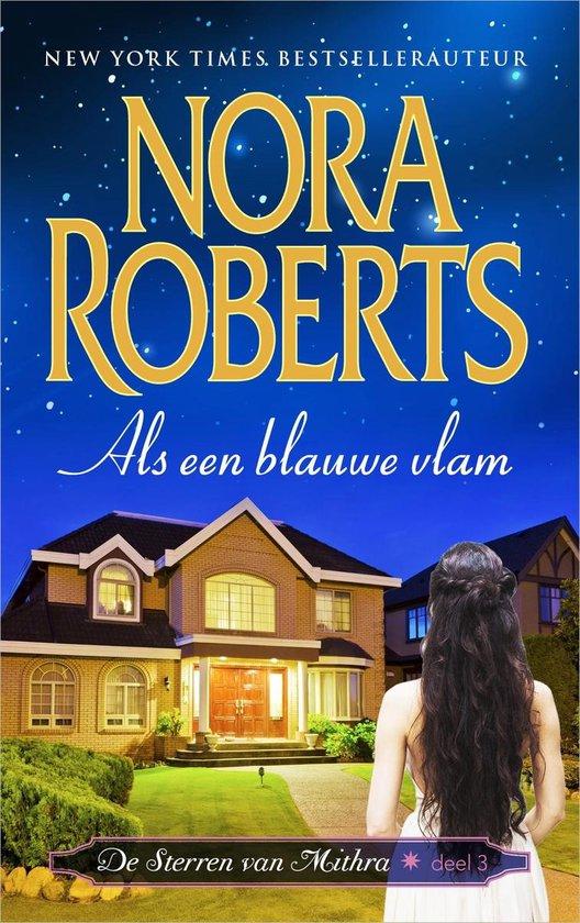De sterren van Mithra 3 - Als een blauwe vlam - Nora Roberts |