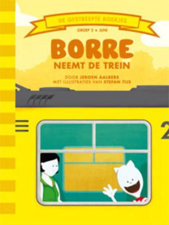 De Gestreepte Boekjes - Groep 3 juni: Borre neemt de trein - J. Aalbers |