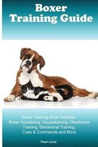 Boxer Training Guide Boxer Training Book Includes