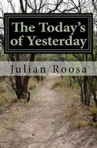 The Today's of Yesterday