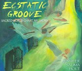 Ecstatic Groove: Sacred World Chant Infusions