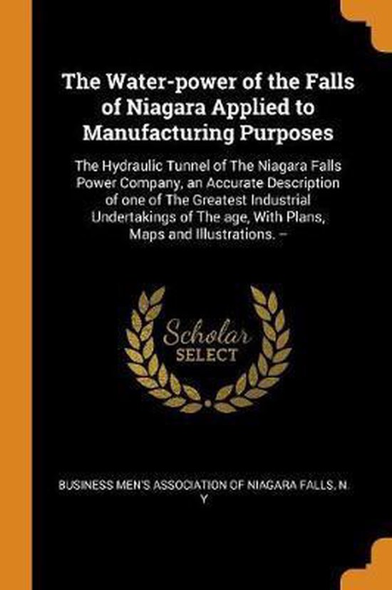 The Water-Power of the Falls of Niagara Applied to Manufacturing Purposes