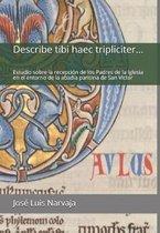 Describe tibi haec tripliciter...