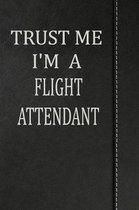 Trust Me I'm a Flight Attendant