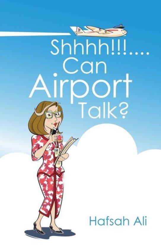 Shhhh!!!....Can Airport Talk?