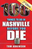 NASHVILLE 100 THINGS TO DO IN BEFORE YOU