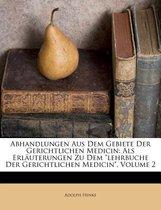 Abhandlungen Aus Dem Gebiete Der Gerichtlichen Medicin