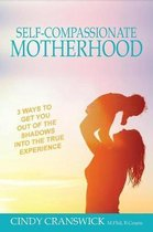 Self-Compassionate Motherhood