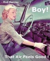 Boy! That Air Feels Good!