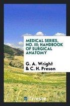 Medical Series, No. III; Handbook of Surgical Anatomy