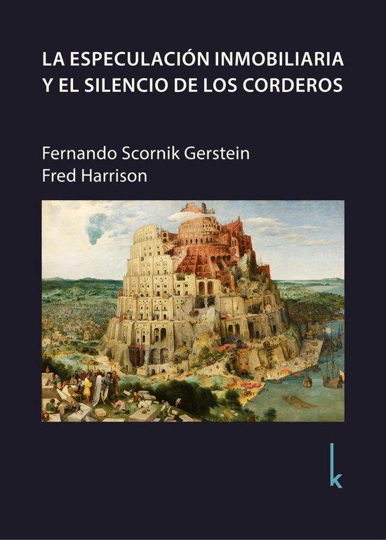 Boek cover La especulacion inmobiliaria y el silencio de los corderos van Fernando Scornik Gerstein (Onbekend)