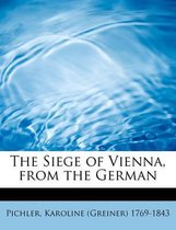 The Siege of Vienna, from the German