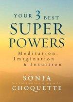 Boek cover Your 3 Best Superpowers van Sonia Choquette
