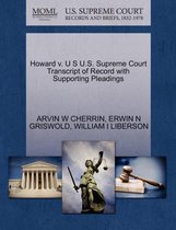 Howard V. U S U.S. Supreme Court Transcript of Record with Supporting Pleadings