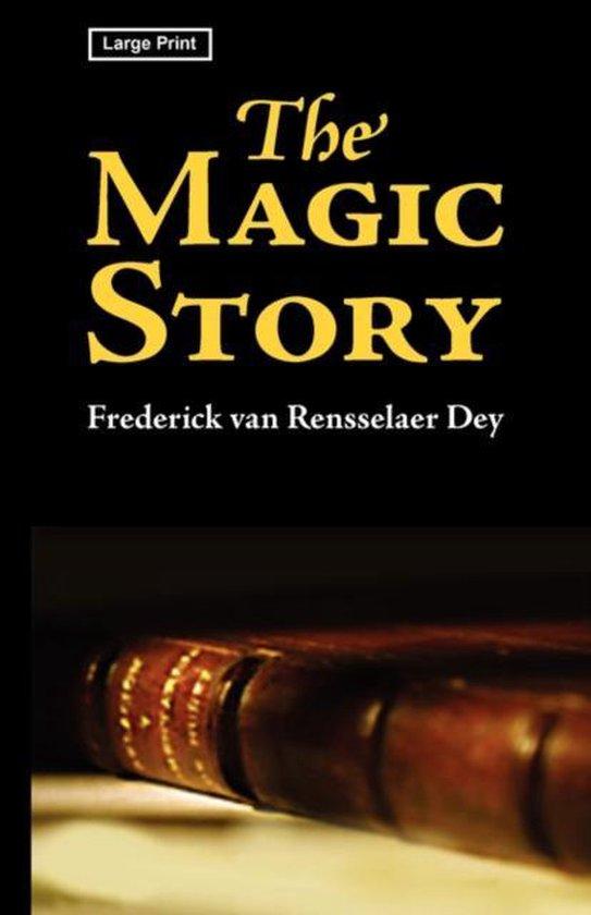 Boek cover The Magic Story, Large-Print Edition van Frederic Van Rensselaer Dey (Paperback)