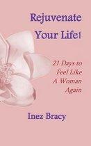 Rejuvenate Your Life