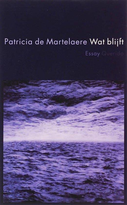 Wat blijft - Patricia de Martelaere |