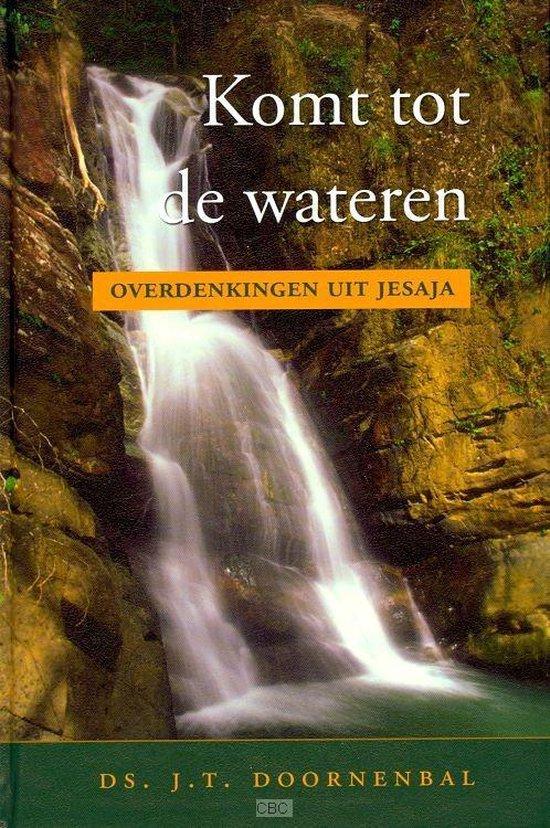 Komt tot de wateren - J. T. Doornenbal  
