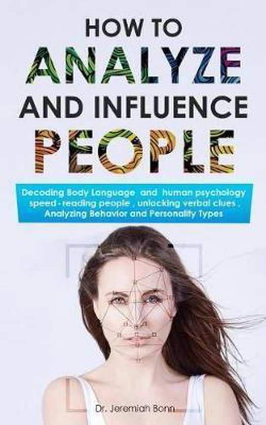 How to Analyze and Influence People