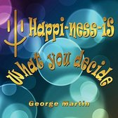 Happi-ness-iS What You Decide