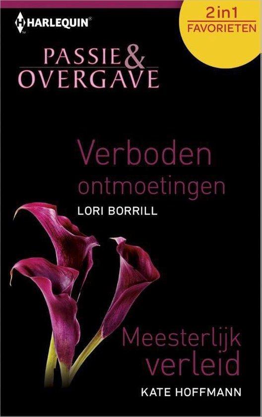 Verboden ontmoetingen / Meesterlijk verleid - Passie & Overgave Favorieten 414, 2-in1 - Lori Borrill |