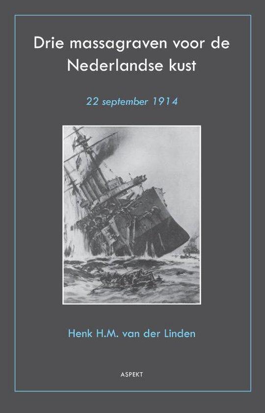 Drie massagraven voor de Nederlandse kust - Henk H.M. van der Linden |
