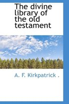 The Divine Library of the Old Testament
