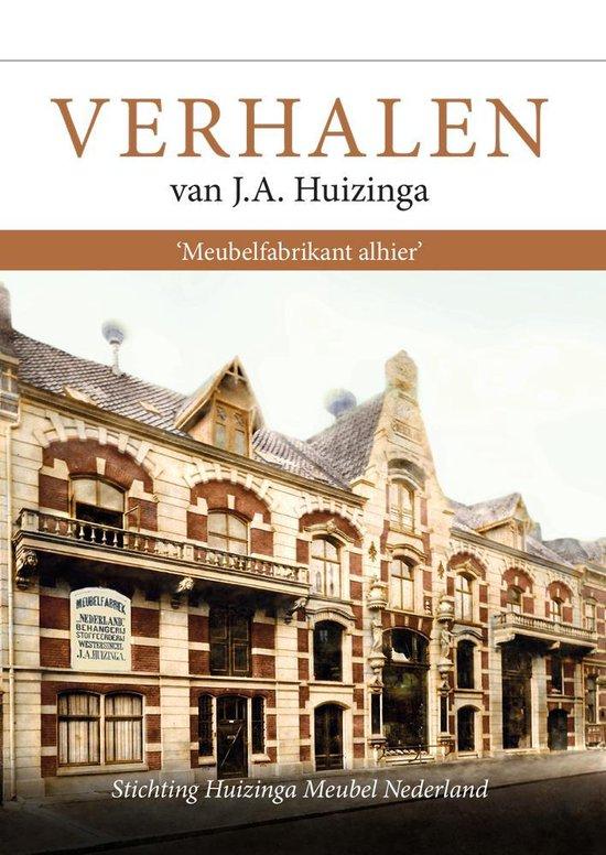 Verhalen van J.A. Huizinga 'Meubelfabrikant alhier'