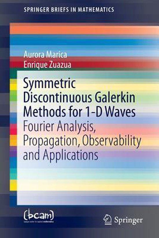 Symmetric Discontinuous Galerkin Methods for 1-D Waves