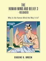 The Human Mind and Belief 3 - Reloaded