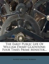 The Early Public Life of William Ewart Gladstone