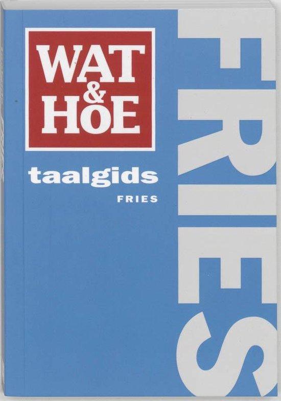 Wat & Hoe taalgids - Wat & Hoe taalgids Fries - Onbekend pdf epub