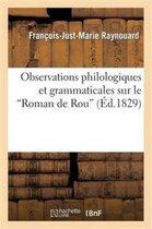 Observations Philologiques Et Grammaticales Sur Le 'Roman de Rou' Et Sur Quelques Regles