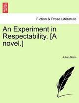 An Experiment in Respectability. [A Novel.]