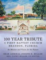 100 Year Tribute to First Baptist Church Brandon, Florida