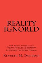 Reality Ignored