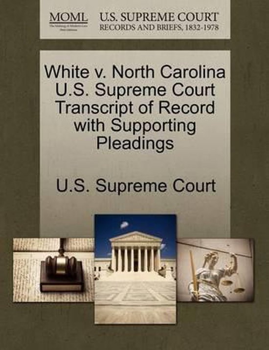 White V. North Carolina U.S. Supreme Court Transcript of Record with Supporting Pleadings